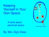 Keeping Yourself In Your Own Space