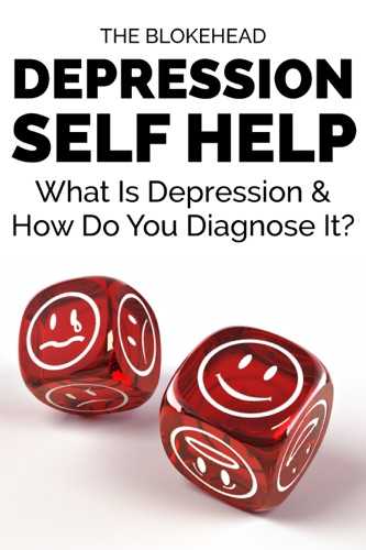 Depression Self Help What Is Depression  How Do You Diagnose It
