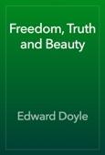 Edward Doyle - Freedom, Truth and Beauty artwork