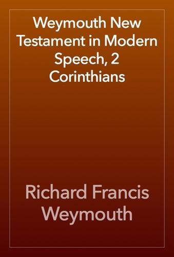 Weymouth New Testament in Modern Speech 2 Corinthians