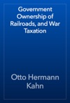 Government Ownership Of Railroads And War Taxation