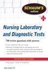 Schaums Outline Of Nursing Laboratory And Diagnostic Tests