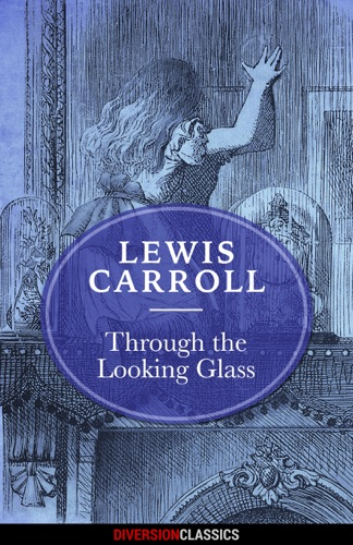 Through the Looking Glass Diversion Classics
