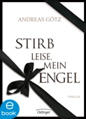 Andreas Götz - Stirb leise, mein Engel Grafik