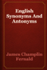 James Champlin Fernald - English Synonyms And Antonyms artwork