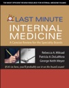 Last Minute Internal Medicine A Concise Review For The Specialty Boards  A Concise Review For The Specialty Boards