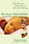 The No-Cry Sleep Solution For Toddlers And Preschoolers Gentle Ways To Stop Bedtime Battles And Improve Your Childs Sleep  Foreword By Dr Harvey Karp