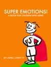 Super Emotions A Book For Children With ADHD