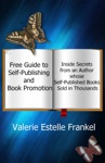 Free Guide To Self-Publishing And Book Promotion Inside Secrets From An Author Whose Self-Published Books Sold In Thousands