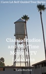 I Love LA Self-Guided Tour Series Classic Studios And Old-Time Movie And TV Locations