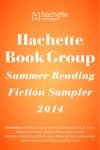 Hachette Book Group Summer Reading Fiction Sampler 2014