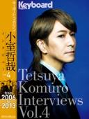 Tetsuya Komuro Interviews Vol.4 (from 2006 to 2013)