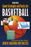 Game Strategy And Tactics For Basketball Bench Coaching For Success
