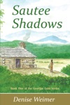 Sautee Shadows Book One Of The Georgia Gold Series