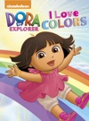 I Love Colors Dora The Explorer