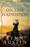 On This Foundation The Restoration Chronicles Book 3