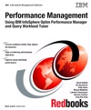 Performance Management Using IBM InfoSphere Optim Performance Manager And Query Workload Tuner