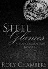 Steel Glances Rocky Mountain Novella Series 1