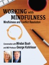 Working With Mindfulness Mindfulness And Conflict Resolution