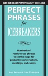 Perfect Phrases For Icebreakers Hundreds Of Ready-to-Use Phrases To Set The Stage For Productive Conversations Meetings And Events
