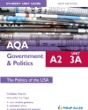 AQA A2 Government  Politics Student Unit Guide New Edition Unit 3A The Politics Of The USA