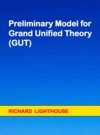 Preliminary Model For Grand Unified Theory GUT