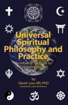 Universal Spiritual Philosophy And Practice An Informal Textbook For Discerning Seekers