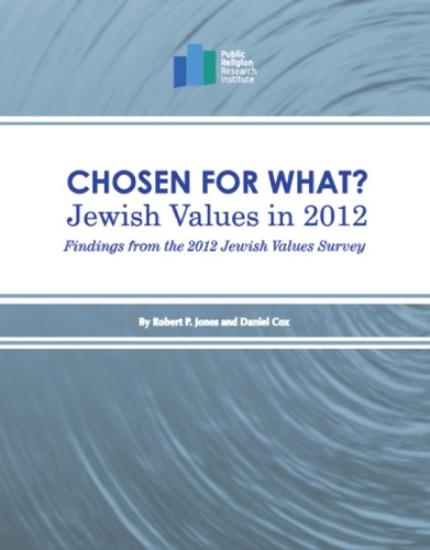 Chosen for What Jewish Values in 2012 Findings from the 2012 Jewish Values Survey