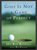 Golf is Not a Game of Perfect - Bob Rotella Cover Art