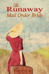 The Runaway Mail Order Bride Sweet Western Romance