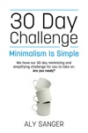 Minimalism Is Simple 30 Day Challenge