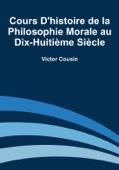 Cours d'histoire de la philosophie morale au dix-huitième siècle