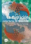 La Migracin Como Factor De Desarrollo