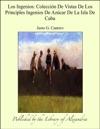Los Ingenios Coleccin De Vistas De Los Principles Ingenios De Azcar De La Isla De Cuba