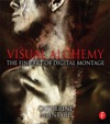 Visual Alchemy The Fine Art Of Digital Montage