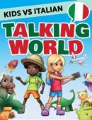 Kids vs Italian: Talking World