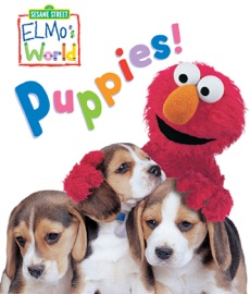 ELMOS WORLD: PUPPIES! (SESAME STREET SERIES)