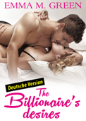 The Billionaire's Desires 1 (Deutsche Version)