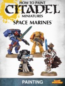 How to Paint Citadel Miniatures: Space Marines
