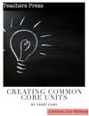 Creating Common Core Units