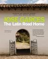 The Latin Road Home Savoring The Foods Of Ecuador Spain Cuba Mexico And Peru