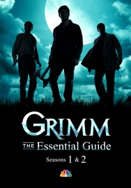 GRIMM: THE ESSENTIAL GUIDE