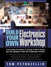 Build Your Own Electronics Workshop  Everything You Need To Design A Work Space Use Test Equipment Build And Troubleshoot Circuits