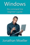 The Windows Command Line Beginners Guide Second Edition