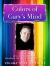 Colors Of Garys Mind - Volume Three -Enhanced Tablet  Desktop Version-