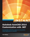 Instant Autodesk AutoCAD 2014 Customization With NET