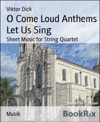 O Come Loud Anthems Let Us Sing