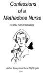 Confessions Of A Methadone Nurse