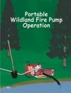 Wildland Fire Pump Operation