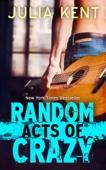 Random Acts of Crazy